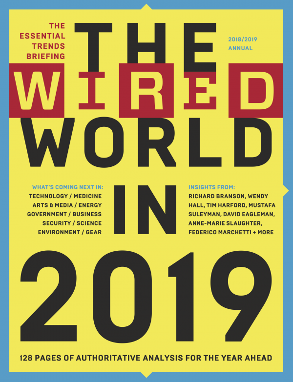 Cover of The Wired World in 2019, including bylines for Richard Branson, Wendy Hall, Tim Harford Mustafa Suleyman, David Eagleman, Anne-Marie Slaughter and Federicao Marchetti
